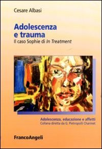 9788856845181: Adolescenza e trauma. Il caso Sophie di In Treatment