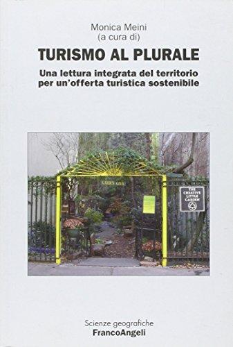 9788856846850: Turismo al plurale. Una lettura integrata del territorio per un'offerta turistica sostenibile