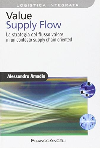 9788856847970: Value supply flow. La strategia del flusso valore in un contesto supply chain oriented