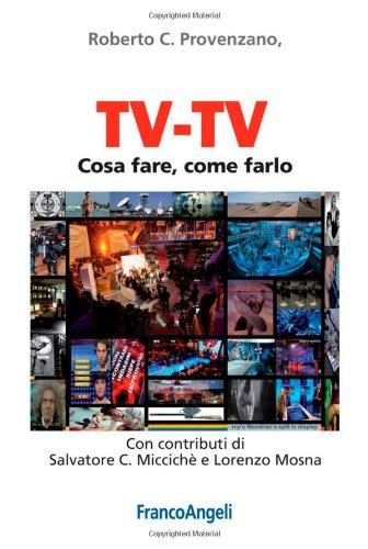 9788856849110: Tv-Tv. Cosa fare, come farlo