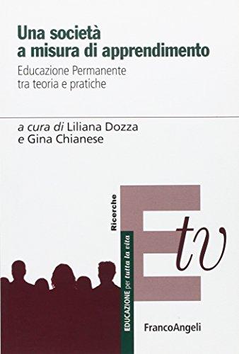 9788856849158: Una società a misura di apprendimento. Educazione permanente tra teoria e pratiche