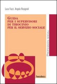 Guida per i supervisori di tirocinio per: Luca Fazzi; Angela