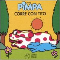 9788857000633: Pimpa corre con Tito. Ediz. illustrata