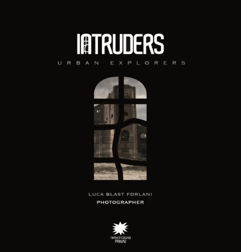 9788857003924: Intruders: Urban Explorers