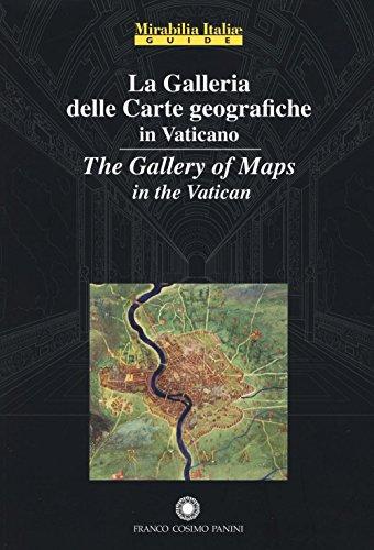 La Galleria delle Carte Geografiche in Vaticano. The Gallery of Maps in the Vatican