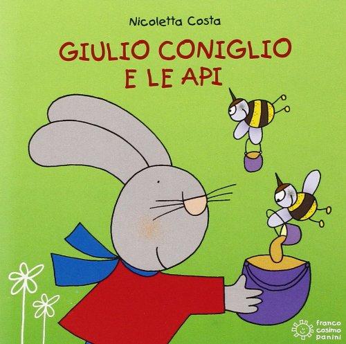 9788857006895: Giulio Coniglio e le api. Ediz. illustrata
