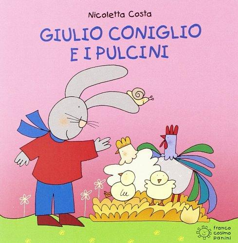 9788857006918: Giulio Coniglio e i pulcini. Ediz. illustrata