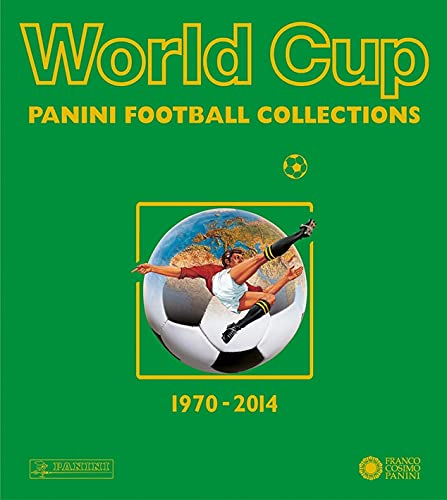 World cup. Panini football collections (1970-2014). Ediz. multilingue.