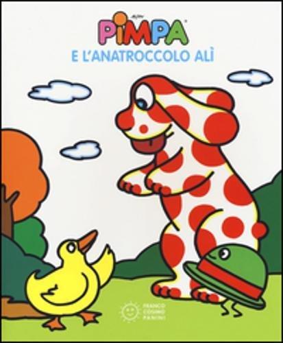 9788857010502: Pimpa e l'anatroccolo Alì. Ediz. illustrata (Pimpa racconta)