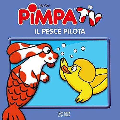 9788857013640: Pimpa. Il pesce pilota. Ediz. a colori