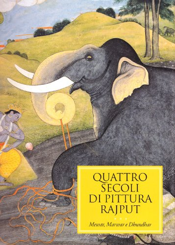 Quattro secoli di Pittura Rajput.Mewar,Marwar e Dhundhar: Dr.Daljeet Prof.ssa Rosa