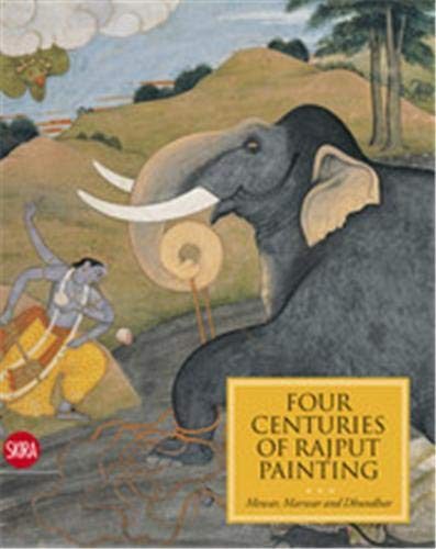 Four Centuries of Rajput Painting: Mewar, Marwar and Dhundhar Indian Miniatures from the Collection...