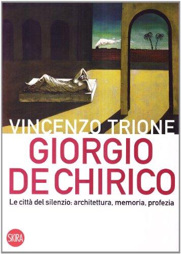 9788857201245: Giorgio de Chirico. La città del silenzio: architettura, memoria, profezia