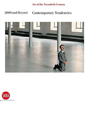 2000 and Beyond. Contemporary Tendencies: The Art of the Twentieth Century (Hardcover): Valerio ...