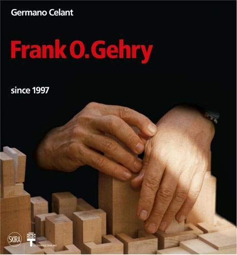 Frank O. Gehry: Since 1997: Germano Celant