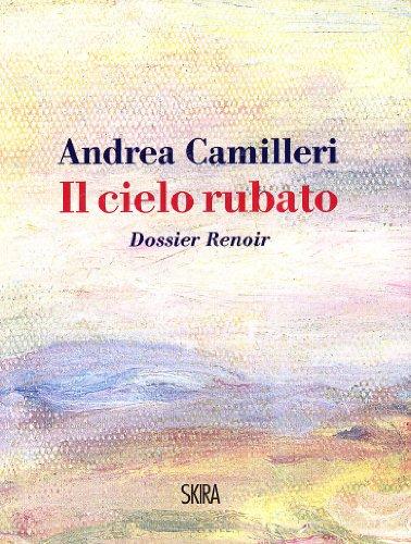 9788857202006: Il cielo rubato. Dossier Renoir (Art stories)