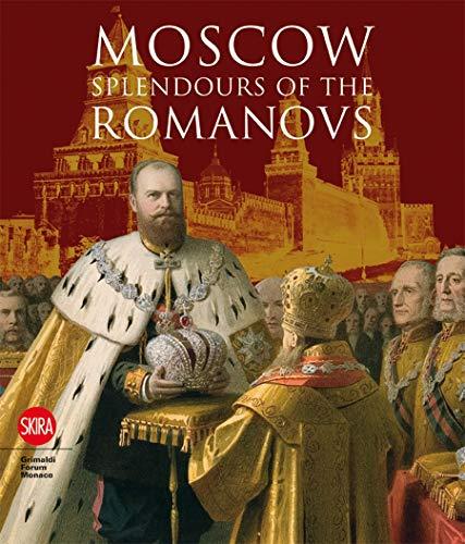 9788857202563: Moscow: Splendours of the Romanovs