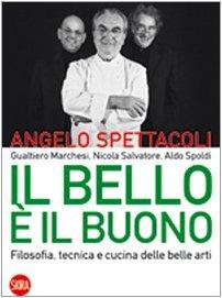 9788857202686: Il bello è il buono. Filosofia, tecnica e cucina delle belle arti. Ediz. italiana e inglese