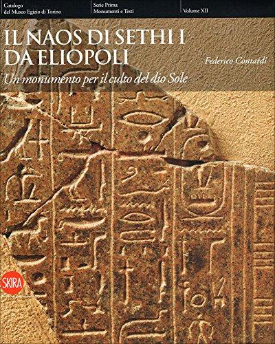 9788857203522: Il naos di Sethi I da Eliopoli. Un monumento per il culto del dio Sole. Ediz. illustrata