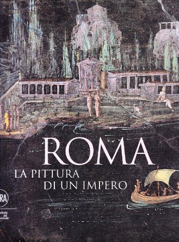 9788857203614: Roma. La pittura di un impero. Ediz. illustrata