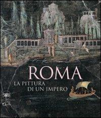 9788857204253: Roma. La pittura di un impero. Ediz. illustrata