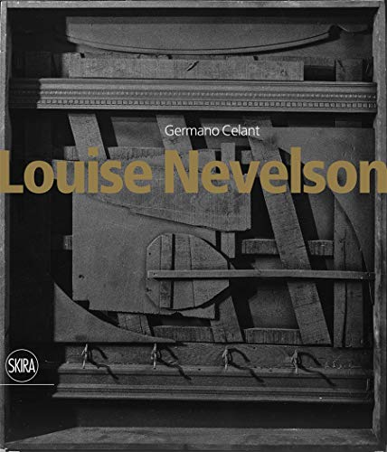 Louise Nevelson. Ediz. inglese (Archivi dell'arte moderna): Germano Celant