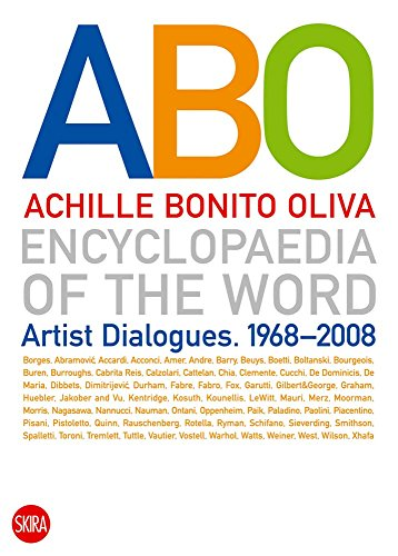 Encyclopaedia of the Word: Artist Dialogues 1968-2008: Achille Bonito Oliva