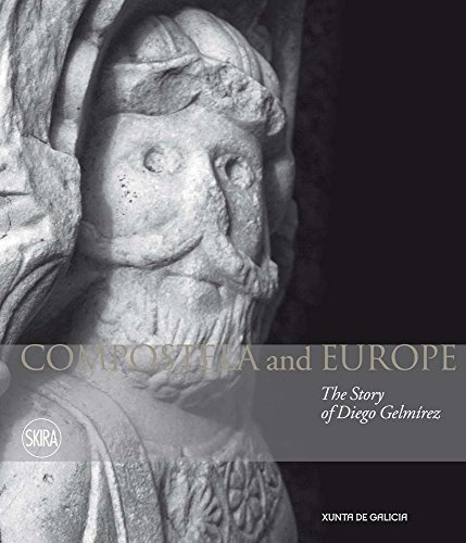 Compostela and Europe: The Story of Diego Gelmirez: Stones, Alison [Contributor]; Williams, John [...