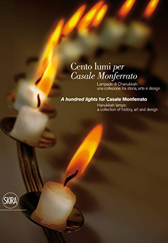 9788857205939: A Hundred Lights for Casale Monferrato: Hanukkah Lamps: A Collection of History, Art, and Design
