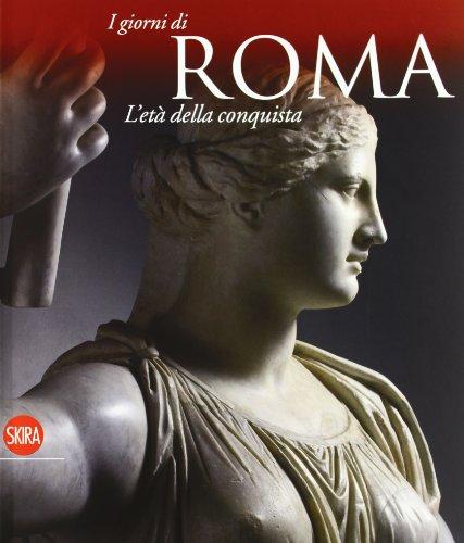 9788857206394: L'età della conquista. I giorni di Roma