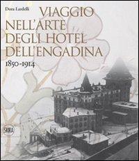 9788857206738: Viaggio nell'arte degli hotel dell'Engadina 1850-1914
