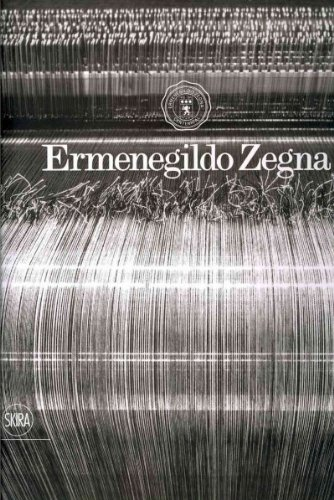 9788857208077: Ermenegildo Zegna: An Enduring Passion for Fabrics, Innovation, Quality, and Style