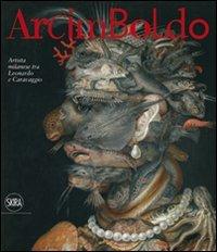 9788857208237: Arcimboldo. Artista milanese tra Leonardo e Caravaggio. Ediz. illustrata