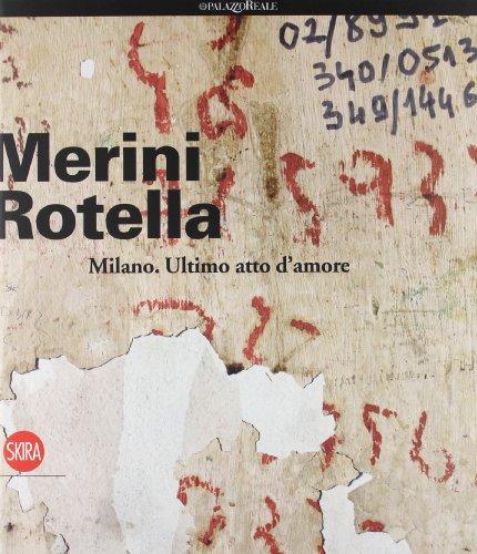 9788857209357: Alda Merini, Mimmo Rotella. Milano, ultimo atto d'amore. Ediz. italiana e inglese