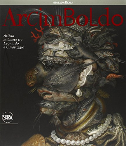 9788857210100: Arcimboldo. Artista milanese tra Leonardo e Caravaggio. Ediz. illustrata