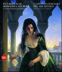 9788857210261: La pittura italiana del XIX secolo. Dal Neoclassicismo al Simbolismo. Ediz. italiana e russa (Arte moderna)