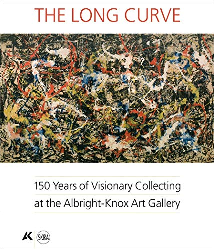 9788857210407: The Long Curve: 150 Years of Visionary Collecting at the Albright-Knox Art Gallery