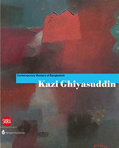 Kazi Ghiyasuddin: Contemporary Masters of Bangladesh (Hardcover): Rosa Maria Falvo
