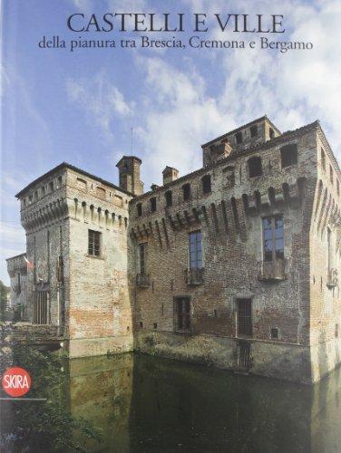 9788857211077: Castelli e ville della pianura tra Brescia, Cremona e Bergamo