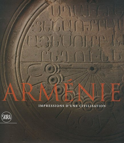 ARMENIE - IMPRESSIONS D'UNE CIVILISATION: ULUHOGIAN GABRIELLA