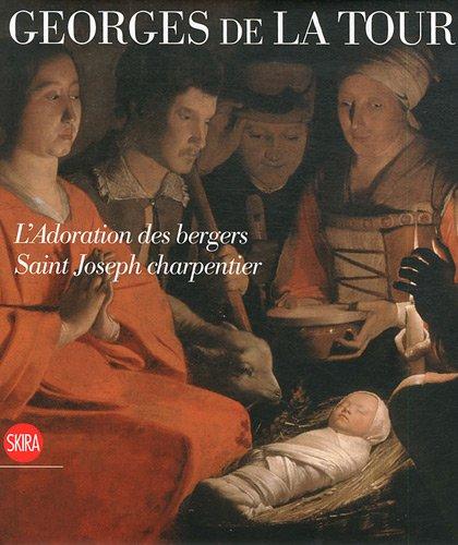 Georges de la Tour à Milan : L'Adoration des bergers Saint Joseph charpentier. ...
