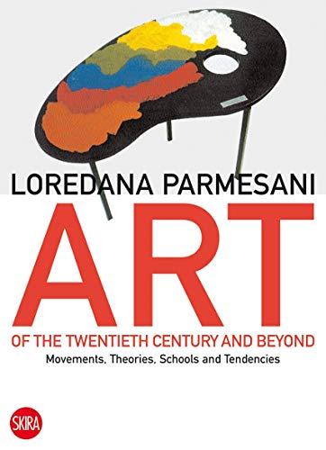 9788857214085: Art of the Twentieth Century and Beyond: Movements, Theories, Schools, and Tendencies