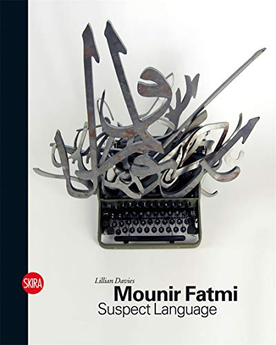Mounir Fatmi: Suspect Language: Davies, Lillian