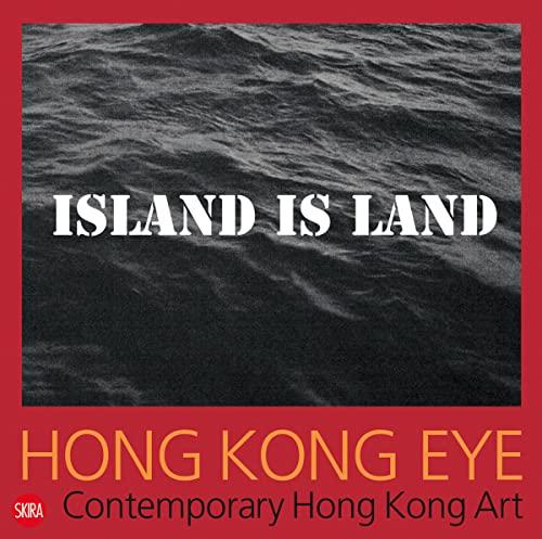 Hong Kong Eye: Contemporary Hong Kong Art: Skira