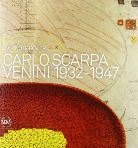 9788857214726: Carlo Scarpa. Venini 1932-1947 (Design e arti applicate)