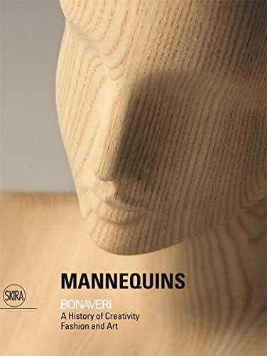 9788857214788: Mannequins: Bonaveri: A History of Creativity Fashion and Art