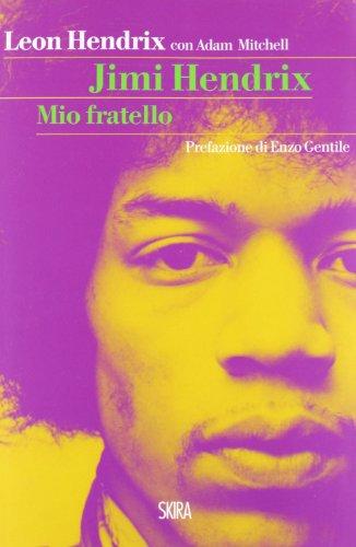 9788857216324: Jimi Hendrix. Mio fratello