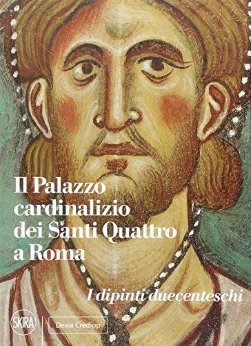 9788857216355: Il Palazzo cardinalizio dei Santi Quattro a Roma. I dipinti duecenteschi