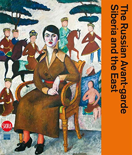9788857219165: The Russian Avant-garde, Siberia and the East