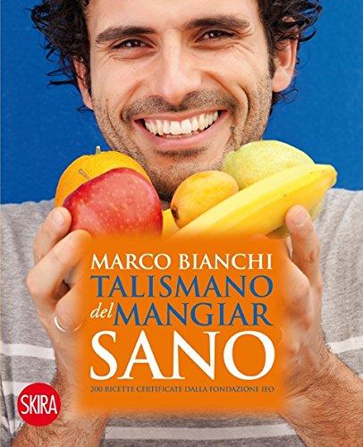 9788857219196: Talismano del mangiar sano. 200 ricette certificate dalla Fondazione IEO